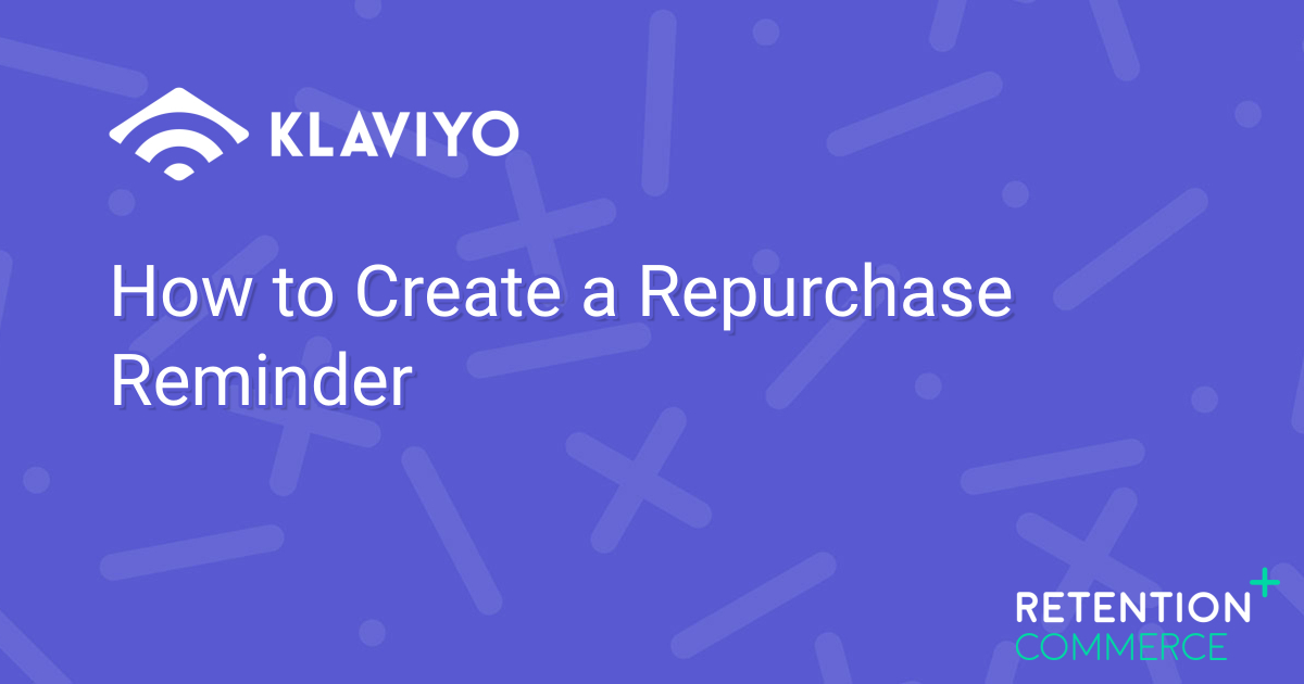 How to Create a Repurchase Reminder