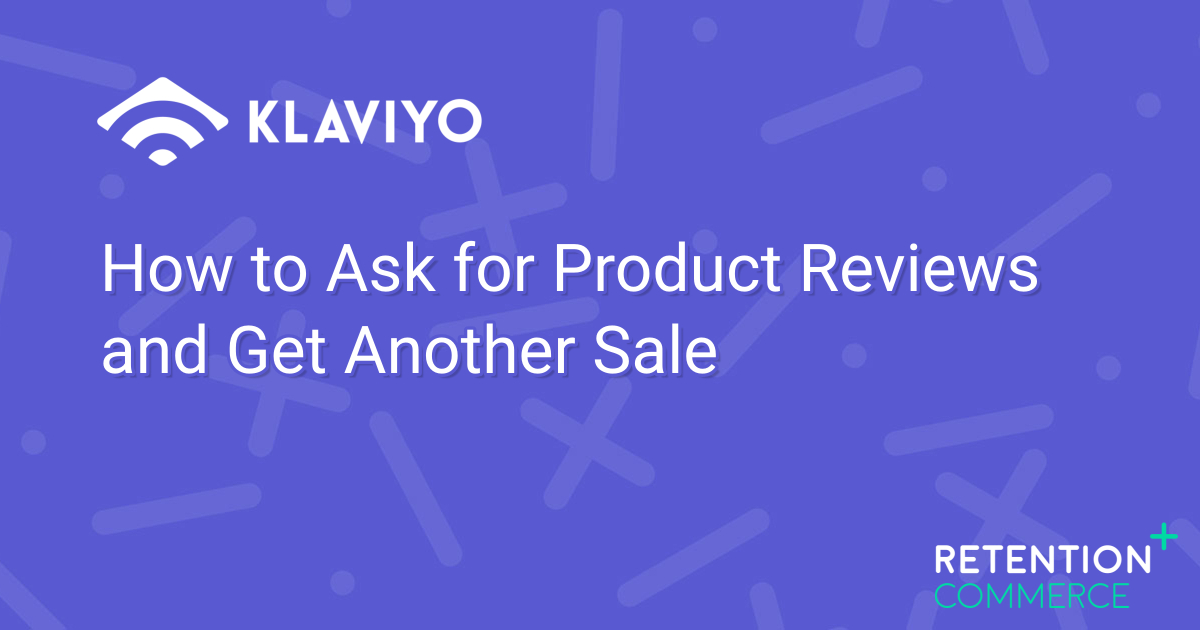 How to Ask for Product Reviews and Get Another Sale
