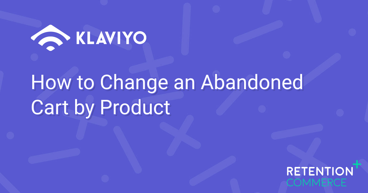 How to Change an Abandoned Cart by Product