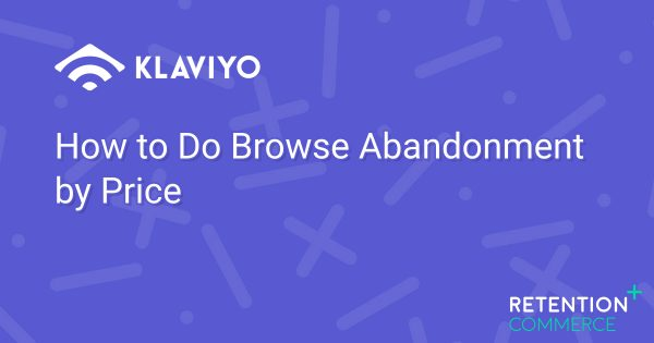 How to Do Browse Abandonment by Price