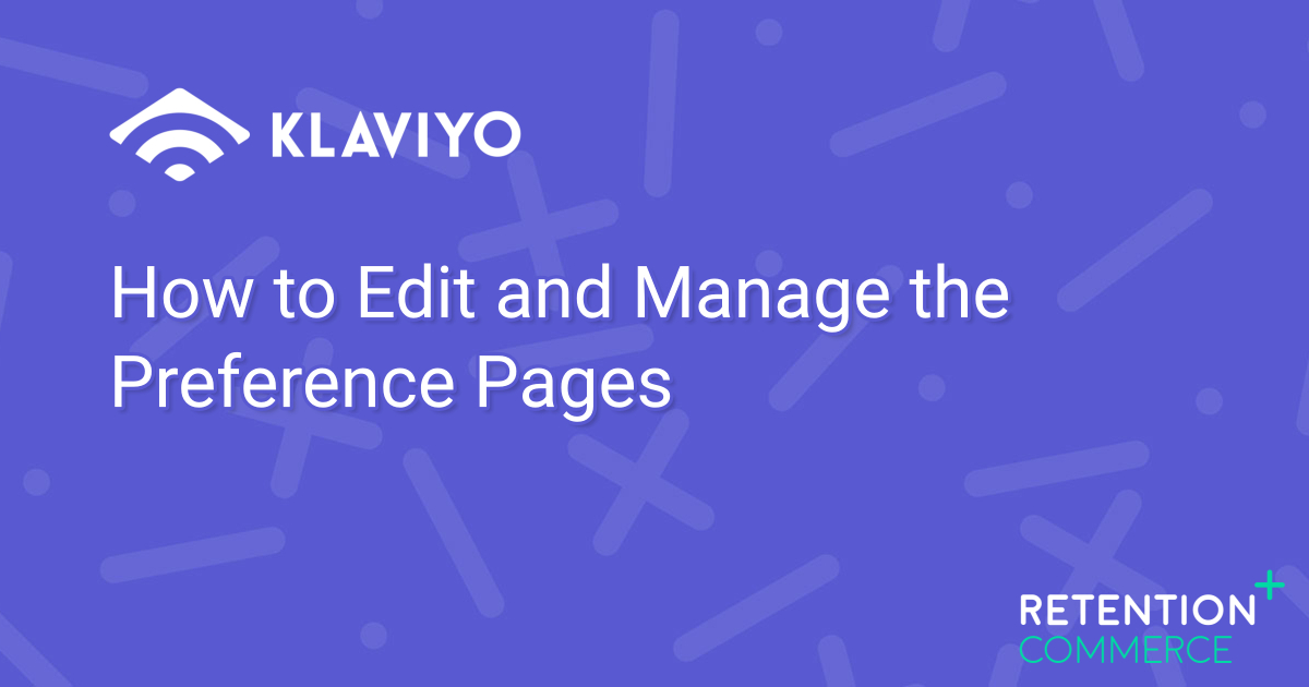 How to Edit and Manage the Preference Pages