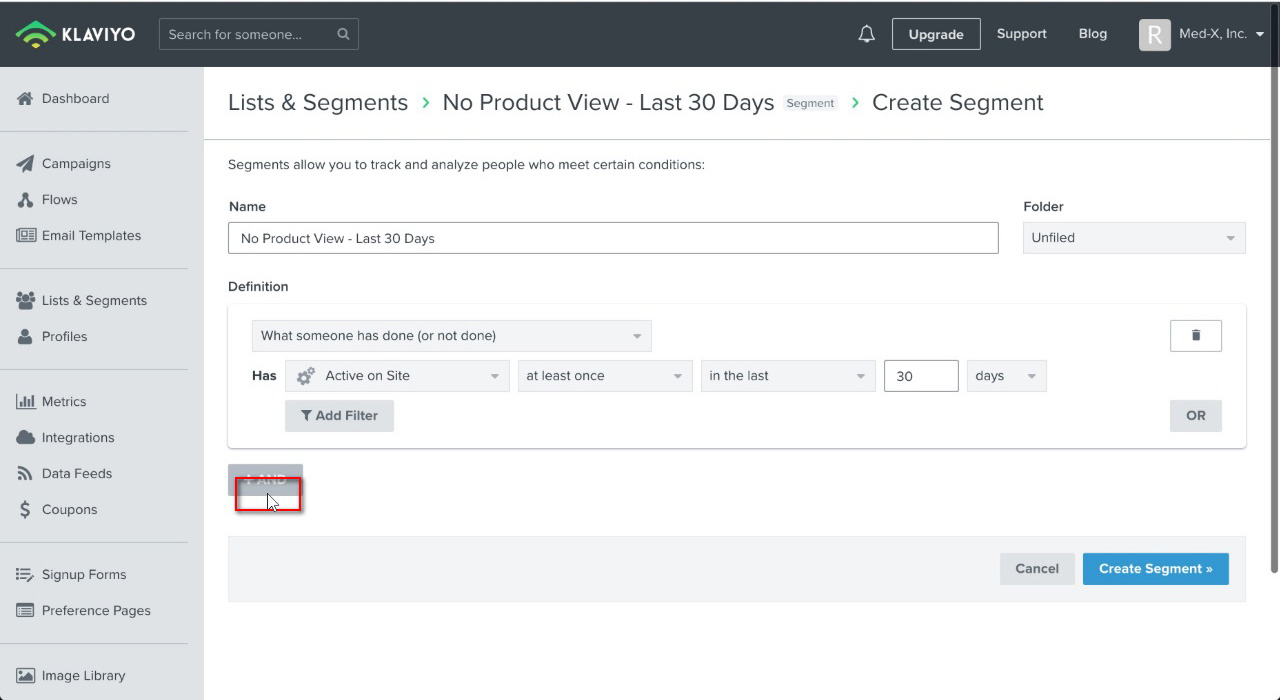 """Name the segment, in this case, """"No Product View - Last 30 Days"""" then """"What someone has done (or not done)"""" has """"Active on site"""" """"at least once"""" """"in the last"""" """"30"""" """"days"""" then click """"AND"""""""