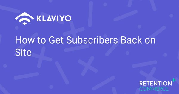 How to Get Subscribers Back on Site