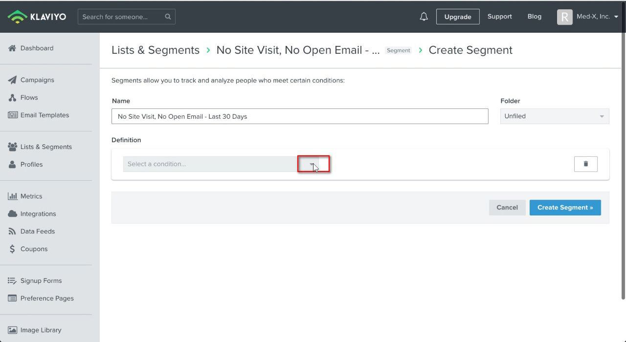 """Name your segment, in this case """"No Site Visit, No Open Email - Last 30 Days"""", then click """"Select a condition..."""""""