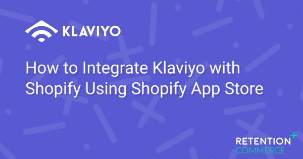 how-to-integrate-klaviyo-with-shopify-using-shopify-app-store