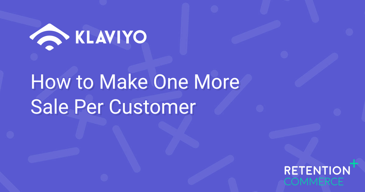 How to Make One More Sale Per Customer