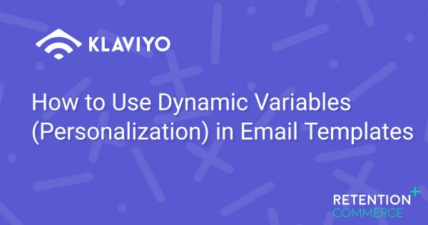 how-to-use-dynamic-variables-in-email-templates