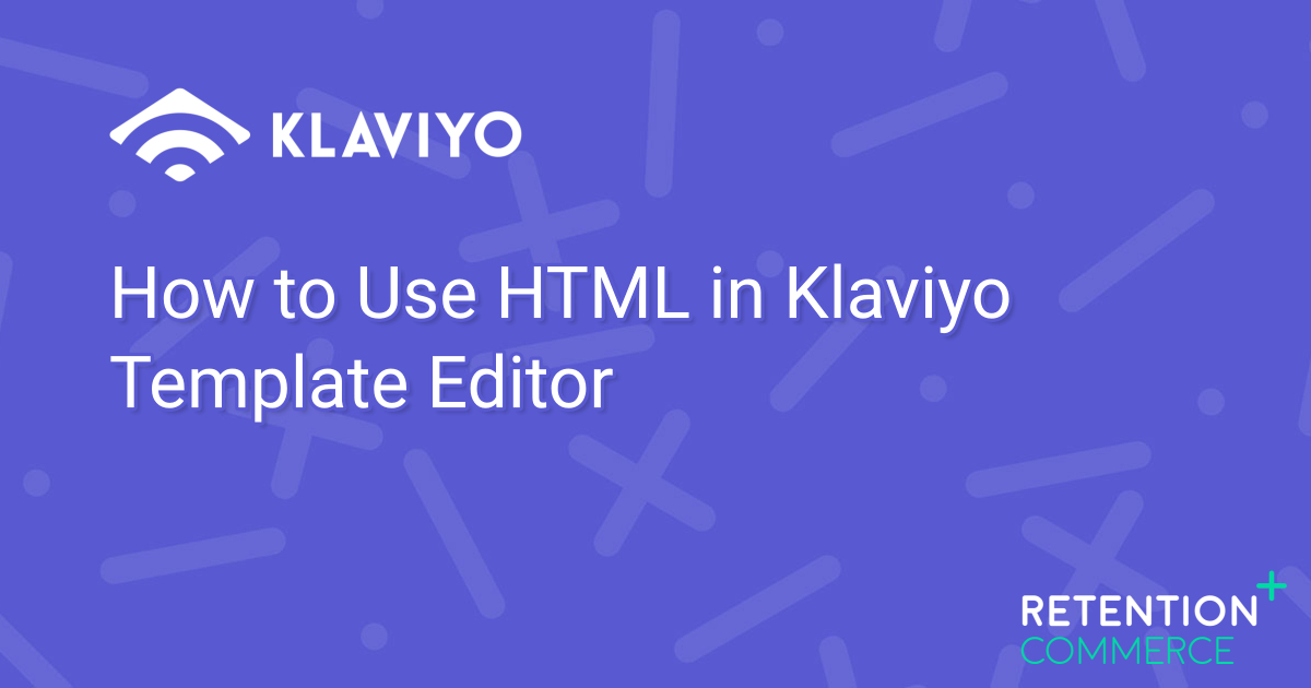 how-to-use-html-in-klaviyo-template-editor